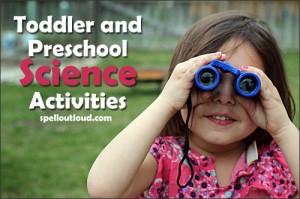 Toddler and Preschool Science Activities