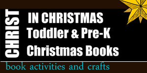 Christ in Christmas Books for Toddlers and Preschoolers