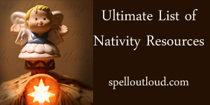 Ultimate List of Nativity Resourcs by Spelloutloud