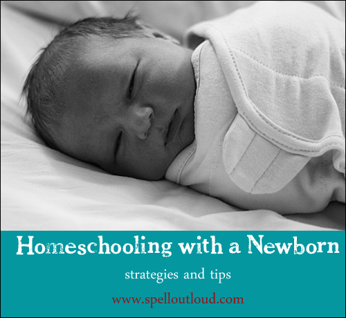homeschooling with a newborn by Spell Outloud