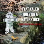 Flat Kaleb Goes on a Nature Walk