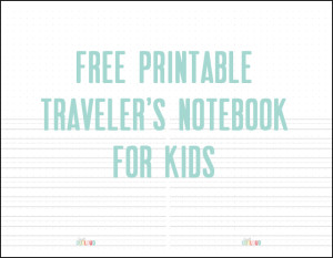 Free Printable Traveler's Notebook for Kids