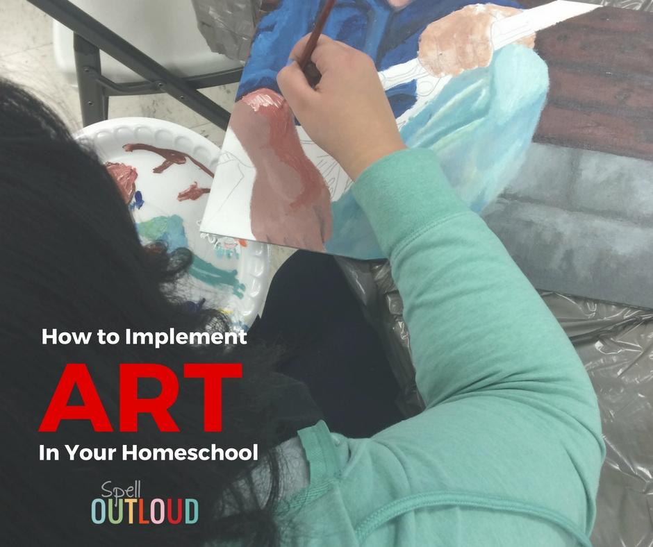 How to Implement Art in Your Homeschool