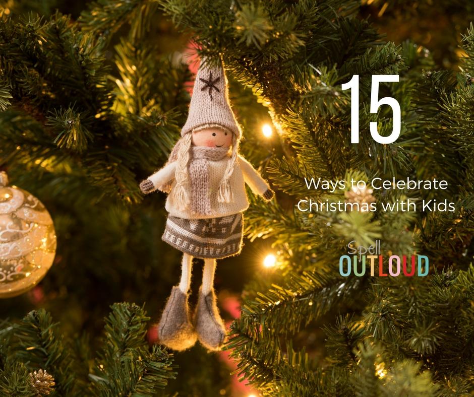 15 Ways to Celebrate Christmas with Kids