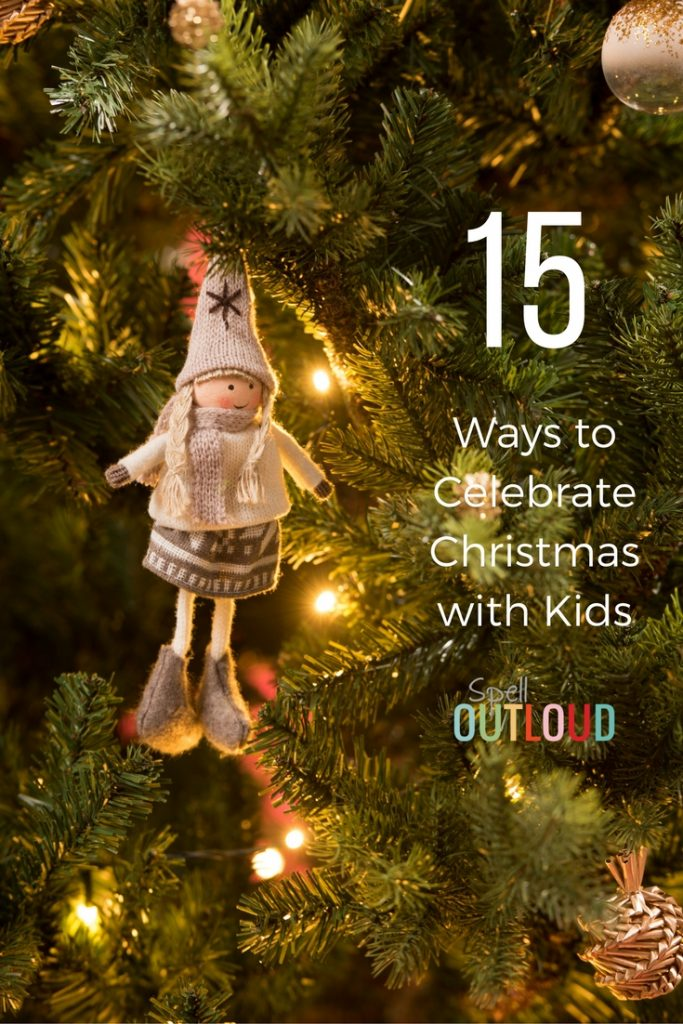 15 Ways to Celebrate Christmas With Kids