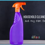 Household Cleaners and My Mom Fail