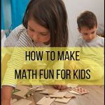 Ways to Make Math More Fun for Kids